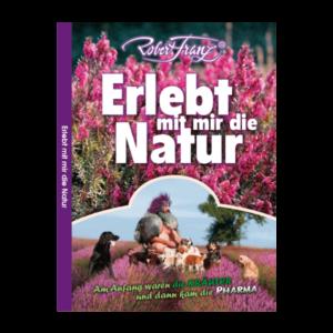 Erlebt mit mir die Natur - Buch von Robert Franz